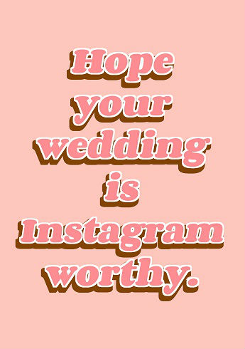 Hope your wedding is Instagram worthy card