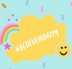 #believeinhappy
