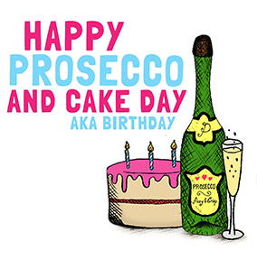 Prosecco and Cake Day Birthday Card