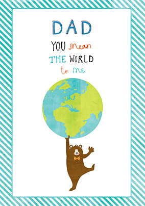 Dad is my World Birthday Card