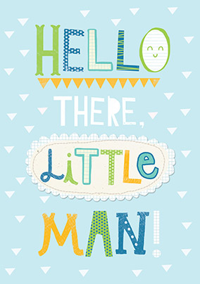 Hello there Little Man Baby Boy Congratulations Card