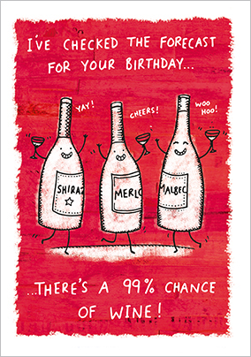 Grintastic Birthday Card - 99% Chance of Wine
