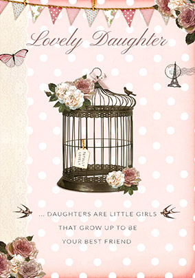 Lovely Daughter Bird Cage Birthday Card