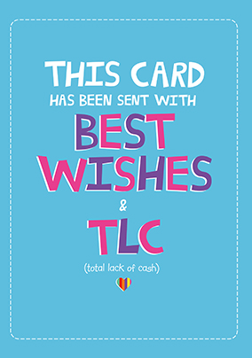 Best Wishes and TLC Birthday Card