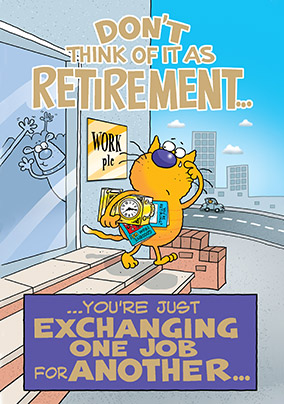 Exchanging One Job for another Retirement Congratulations Card