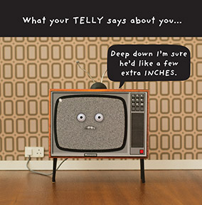 What your Telly says Greeting Card