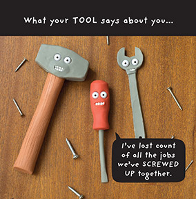 What your Tools say Greeting Card