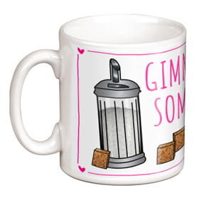 Non Personalised Mug - Gimme Some Sugar