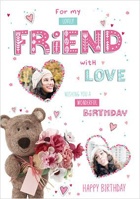 Barley Bear - Lovely Friend Birthday Photo Card