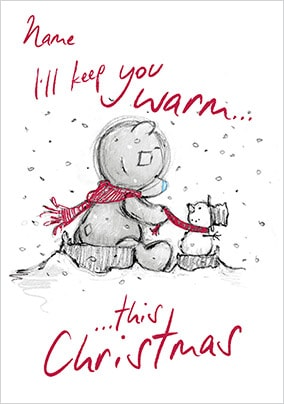 I'll keep You Warm Christmas Card - Me to You Sketchbook