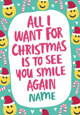 All I want is to see You Smile Personalised Christmas Card