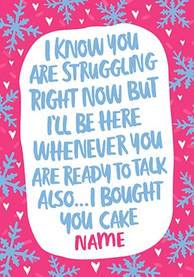 I am here with cake Personalised Christmas Card