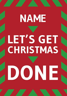 Let's Get Christmas Done personalised Card