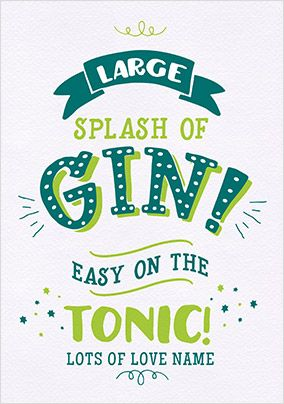 Large splash of Gin Birthday Card
