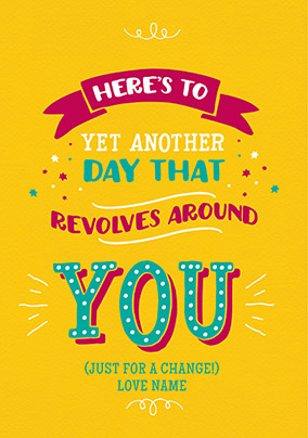 A Day that Revolves around You Birthday Card