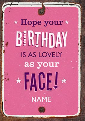 Lovely as your Face Birthday Card