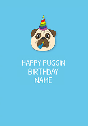 Happy Puggin Birthday Personalised Card