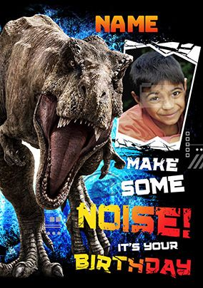 Jurassic World - Make Some Noise Birthday Card