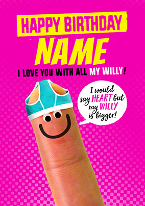 Love You With All My Willy Birthday Card