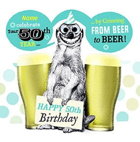 50 - Grinning From Beer To Beer Personalised Card