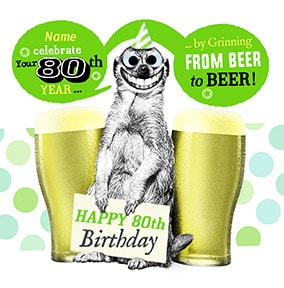 80 - Grinning From Beer To Beer Personalised Card