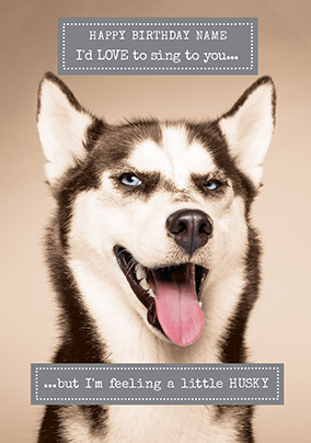 Feeling A Bit Husky Personalised Birthday Card