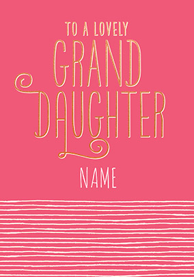Lovely Granddaughter Personalised Card