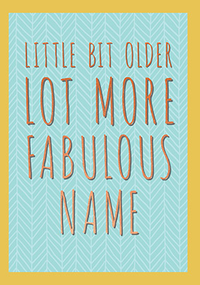 Lot More Fabulous Personalised Card