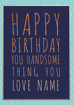 Handsome Thing Personalised Card