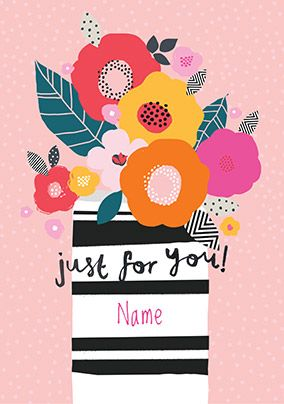 Just For You Flowers Personalised Card