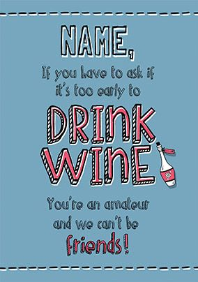 Drink Wine Humorous Birthday Card