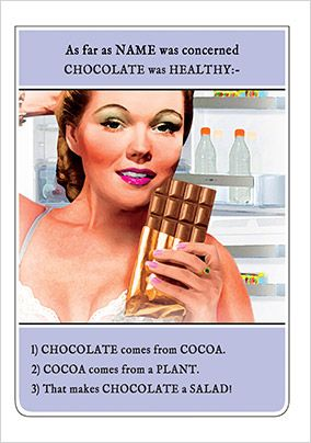 Chocolate is Healthy Humorous Birthday Card