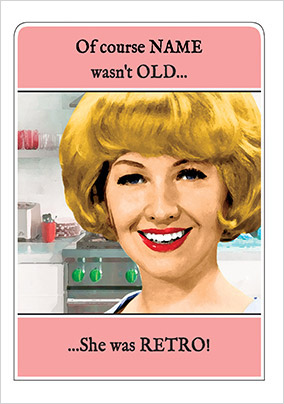Not Old Just Retro Humorous Birthday Card
