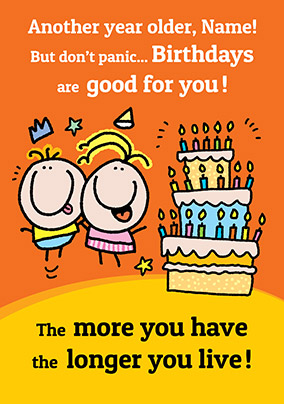 Live Longer Birthday Card