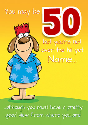 50th Birthday Card Not Over The Hill Yet