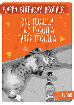 Too Many Tequilas Brother Birthday Card NO Preview Image Is Not Found