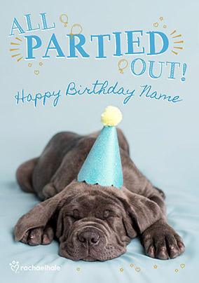 Dog All Partied Out Birthday Card