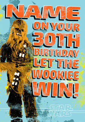 Star Wars A New Hope Chewbacca Age 30 Birthday Card NO Preview Image Is Not Found