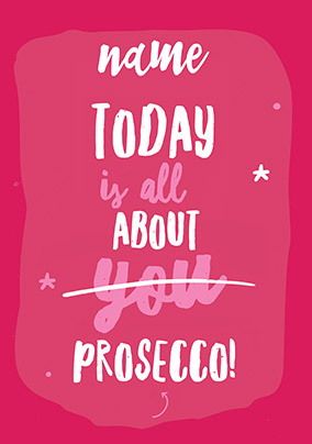 All About Prosecco Personalised Birthday Card