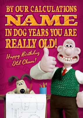 Wallace & Gromit Birthday Card - Dog Years
