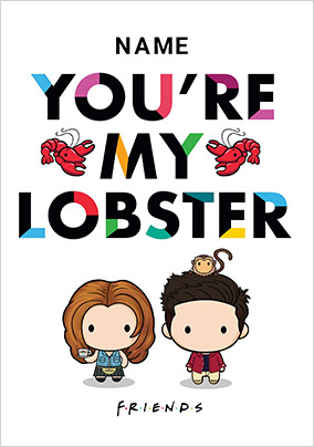 Friends - You're My Lobster Personalised Card