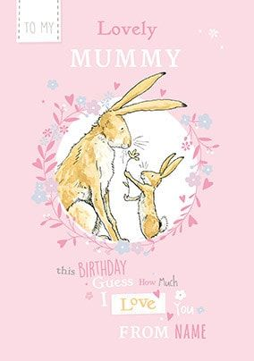 Guess How Much I Love You - Lovely Mummy Personalised Birthday Card