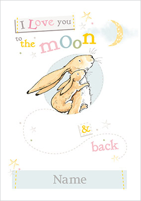 Guess How Much I Love You - To the Moon and Back Personalised Card