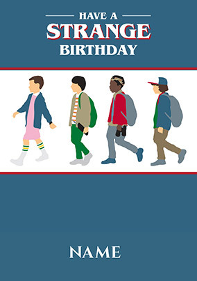 Have a Strange Birthday - Stranger Things Personalised Card