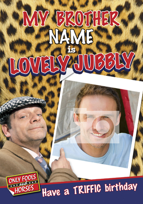 Only Fools - Lovely Jubbly Brother