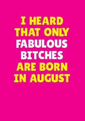 Fabulous Bitches Born in August Personalised Card