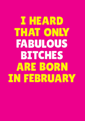 Fabulous Bitches Born in February Personalised Card