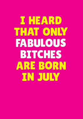 Fabulous Bitches Born in July Personalised Card