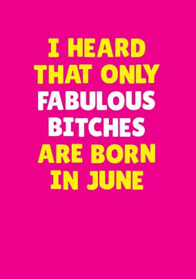 Fabulous Bitches Born in June Personalised Card