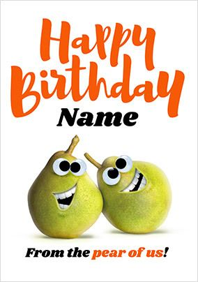 Happy Birthday From the Pear of us Personalised Card